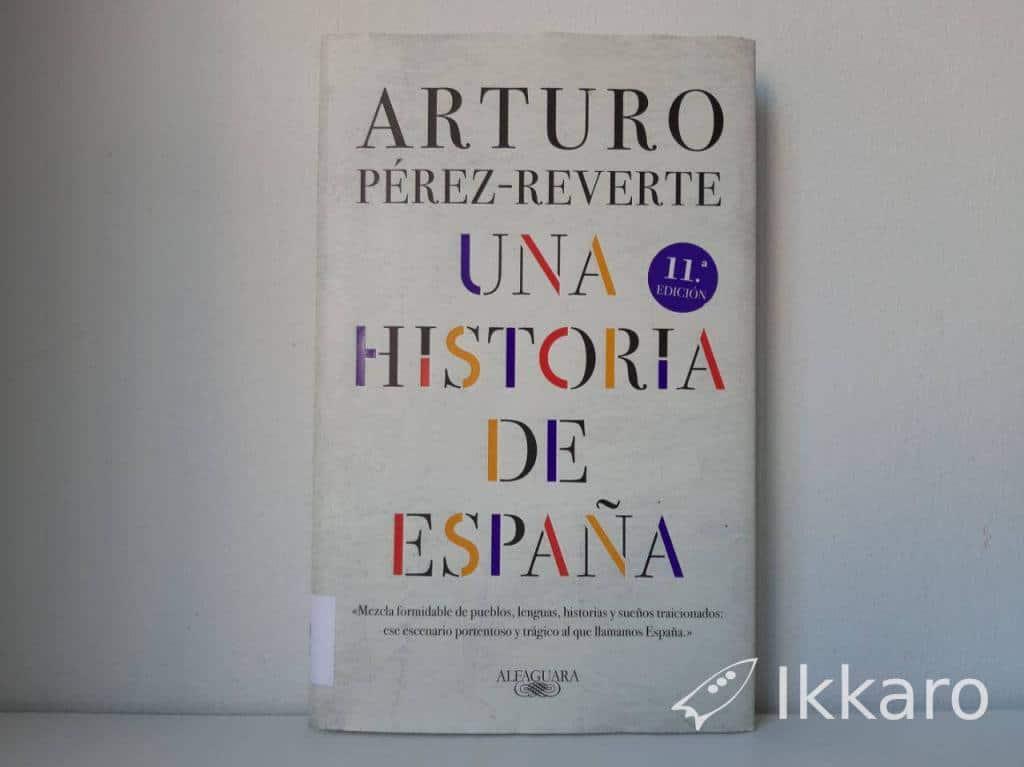 Personajes de lso que habla bien Arturo Pérez-Reverte en su libro Una historia de España