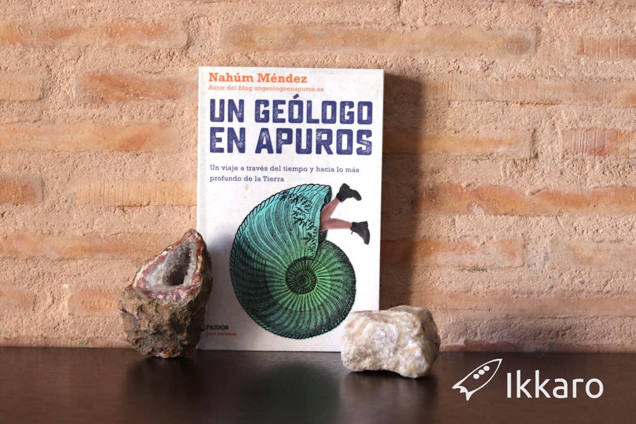 Un geólogo en apuros de Nahúm Méndez
